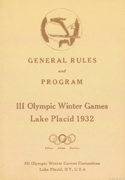 General rules and program : III Olympic Winter Games Lake Placid 1932 / III Olympic Winter Games Committee Lake Placid, NY, USA | Jeux olympiques d'hiver. Comité d'organisation. (3, 1932, Lake Placid)