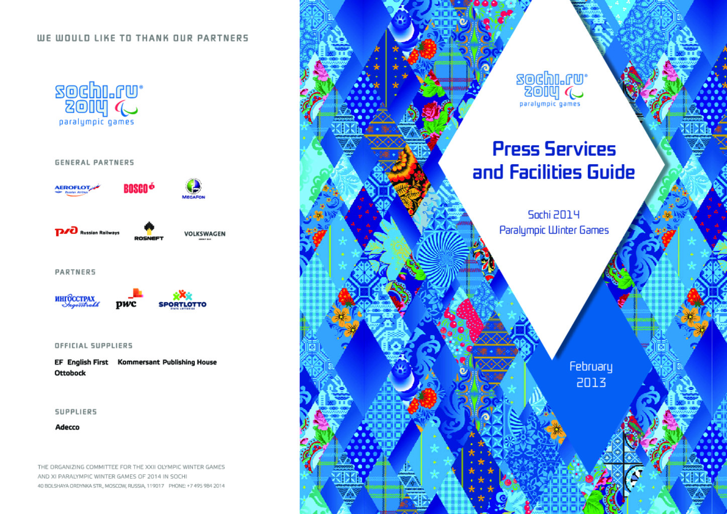 Press services and facilities guide : Sochi 2014 Paralympic Winter Games / Organizing Committee of XXII Olympic Winter Games and XI Paralympic Winter Games of 2014 in Sochi | Olympic Winter Games. Organizing Committee. 22, 2014, Sochi