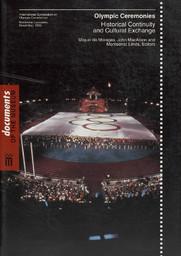 Olympic ceremonies : historical continuity and cultural exchange : International Symposium on Olympic Ceremonies, Barcelona-Lausanne, Novembre, 1995 / Miquel de Moragas, John MacAloon and Monserrat Llinés, Ed | Moragas Spà, Miquel de