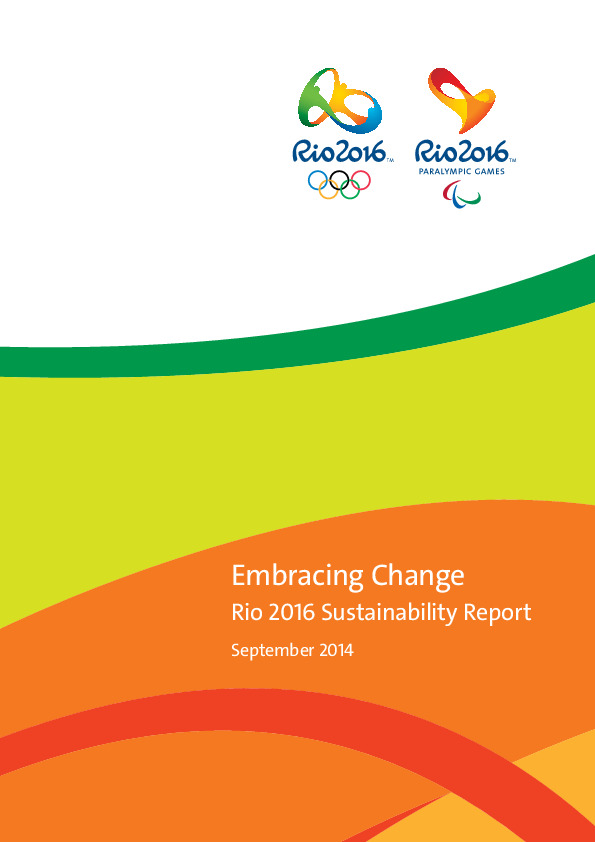 Embracing change : Rio 2016 sustainability report / Organising Committee for the Olympic and Paralympic Games in Rio in 2016 | Summer Olympic Games. Organizing Committee. 31, 2016, Rio de Janeiro