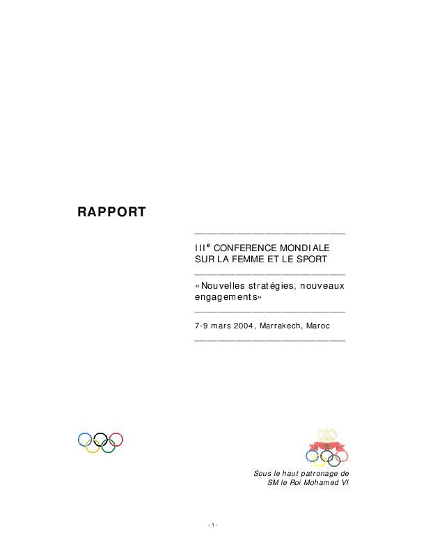 IIIe Conférence mondiale sur la femme et le sport : nouvelles stratégies, nouveaux engagements : rapport : 7-8 mars 2004, Marrakech, Maroc / Comité International Olympique | International Olympic Committee