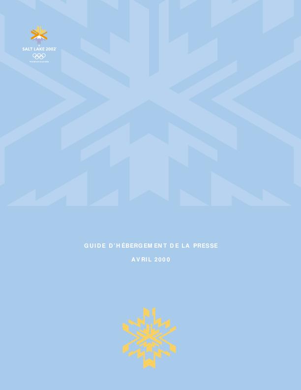 Guide d'hébergement de la presse : avril 2000 = Press accomodation guide : April 2000 : Salt Lake 2002 / SLOC | Olympic Winter Games. Organizing Committee. 19, 2002, Salt Lake City