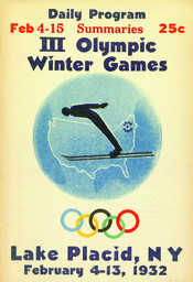 III Olympic Winter Games : Lake Placid [NY], USA, February 4-13, 1932 : daily program summaries / [ed. by III Olympic Winter Games Committee Lake Placid, NY, USA] | Jeux olympiques d'hiver. Comité d'organisation. (3, 1932, Lake Placid)