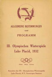 Allgemeine Bestimmungen und Program : III. Olympischen Winterspiele Lake Placid 1932, 4-13 Februar / Komitee der III. Olympischen Winterspiele Lake Placid, N Y, Vereinigte Staaten   Jeux olympiques d'hiver. Comité d'organisation. 3, 1932, Lake Placid