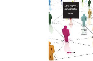 Social networking and the Olympic Movement : social media analysis, opportunities and trends : final report / dir. Emilio Fernández Peña ; Centre d'Estudis Olímpics, Universitat Autónoma de Barcelona | Fernández Peña, Emilio