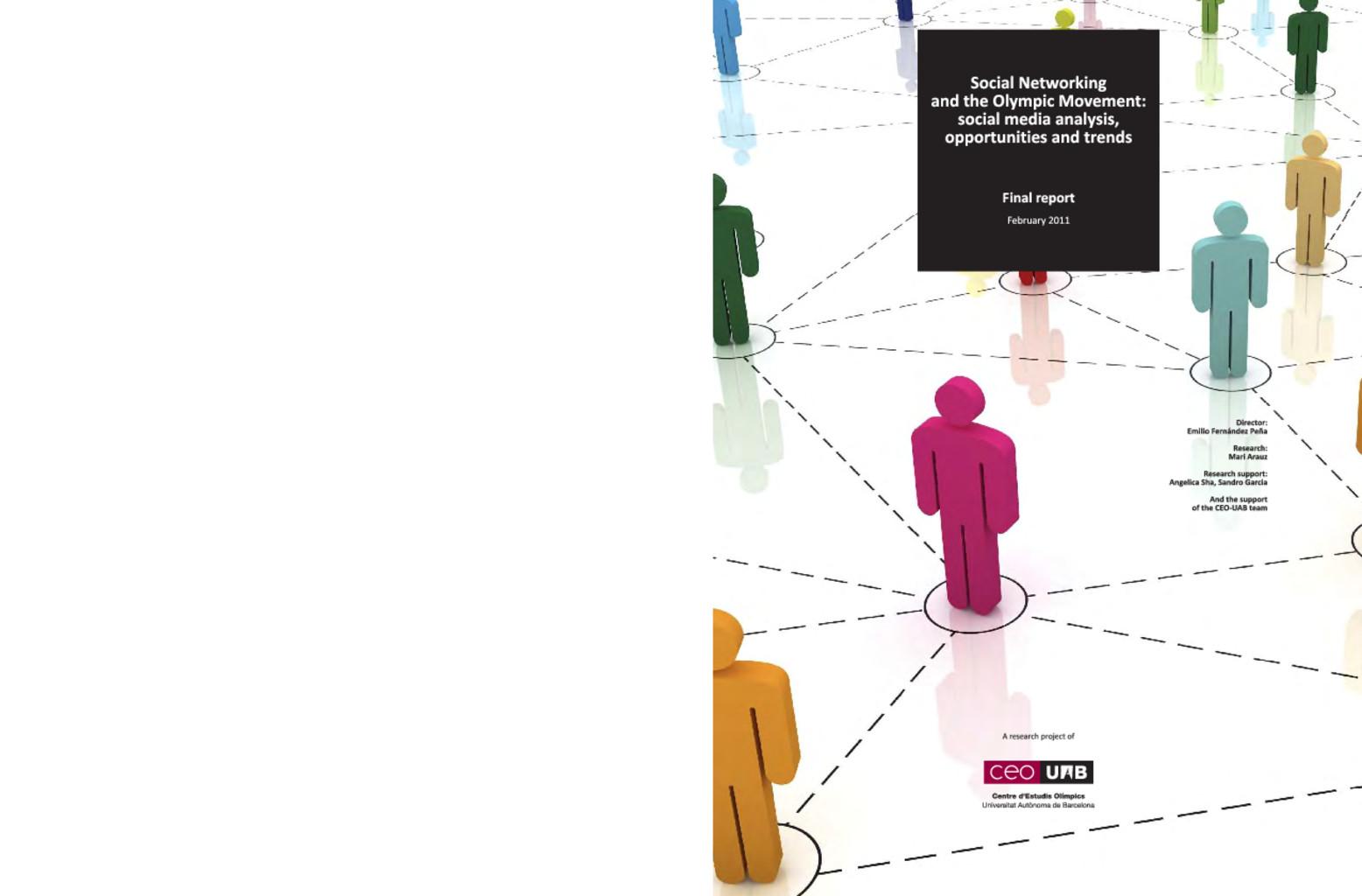 Social networking and the Olympic Movement : social media analysis, opportunities and trends : final report = Centre d'Estudis Olímpics, Universitat Autónoma de Barcelona / dir. Emilio Fernández Peña | Fernández Peña, Emilio