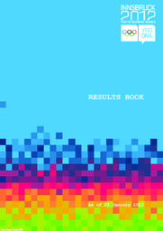 Results book : as of 23 January 2012 : Innsbruck 2012 Youth Olympic Games / Innsbruck 2012 | Winter Yourth Olympic Games. Organizing Committee. 1, 2012, Innsbruck