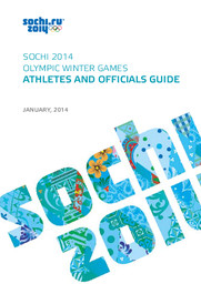 Athletes and officials guide : Sochi 2014 Olympic Winter Games / Organizing Committee of XXII Olympic Winter Games and XI Paralympic Winter Games 2014 in Sochi | Olympic Winter Games. Organizing Committee. 22, 2014, Sochi