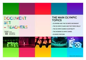 The main Olympic topics : document set - teachers / The Olympic Museum, Educational and Cultural Services   Musée olympique (Lausanne). Unité programmes culturels et éducatifs