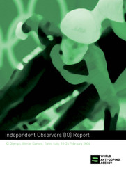 Independent observers (IO) report : XX Olympic Winter Games, Turin, Italy, 10-26 February 2006 / World Anti-Doping Agency | Agence mondiale antidopage