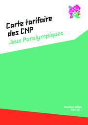 Carte tarifaire des CNP : Jeux Paralympiques : Avril 2011 / The London Organising Committee of the Olympic Games and Paralympic Games Limited | Summer Olympic Games. Organizing Committee. 30, 2012, London