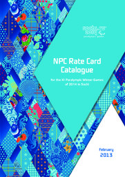 NPC rate card catalogue for the XI Paralympic Winter Games of 2014 in Sochi / Organizing Committee of XXII Olympic Winter Games and XI Paralympic Winter Games 2014 in Sochi | Olympic Winter Games. Organizing Committee. 22, 2014, Sochi