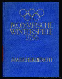 IV Olympische Winterspiele 1936 : Garmisch-Partenkirchen 6. bis 16. Februar : amtlicher Bericht / hrsg. vom Organisationskomitee für die IV. Olympischen Winterspiele 1936 Garmisch-Partenkirchen | Jeux olympiques d'hiver. Comité d'organisation. (4, 1936, Garmisch-Partenkirchen)