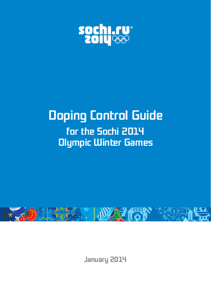 Doping control guide for the Sochi 2014 Olympic Winter Games : Guide de contrôle antidopage pour les Jeux Olympiques d'hiver de Sotchi 2014 / Organizing Committee of the XXII Olympic Winter Games and Paralympic Winter Games of 2014 in Sochi | Olympic Winter Games. Organizing Committee. 22, 2014, Sochi