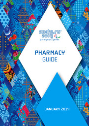 Pharmacy guide : Sochi 2014 Paralympic Games / Organizing Committee of the XXII Olympic Winter Games and Paralympic Winter Games of 2014 in Sochi | Olympic Winter Games. Organizing Committee. 22, 2014, Sochi