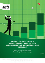 The economic impact of international sports organisations in Switzerland : 2008-2013 / AISTS, International Academy of Sports Science and Technology | Stricker, Claude