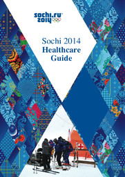 Healthcare guide : Sochi 2014 / Organizing Committee of the XXII Olympic Winter Games and Paralympic Winter Games of 2014 in Sochi | Olympic Winter Games. Organizing Committee. 22, 2014, Sochi