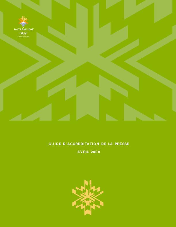 Guide d'accréditation de la presse : Avril 2000 / Salt Lake Organizing Committee for the Olympic Winter Games of 2002 | Olympic Winter Games. Organizing Committee. 19, 2002, Salt Lake City