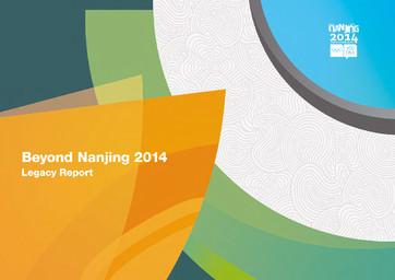 Beyond Nanjing 2014 : legacy report / Nanjing Youth Olympic Games Organising Committee | Jeux olympiques de la jeunesse d'été. Comité d'organisation. 2, 2014, Nanjing