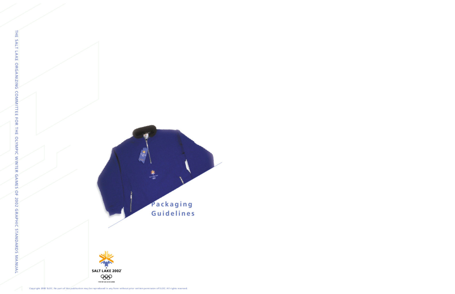 Packaging guidelines : Salt Lake 2002 / Salt Lake Organizing Committee for the Olympic Winter Games of 2002   Olympic Winter Games. Organizing Committee. 19, 2002, Salt Lake City