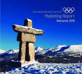 Vancouver 2010 : marketing report / International Olympic Committee | Comité international olympique. Département du marketing