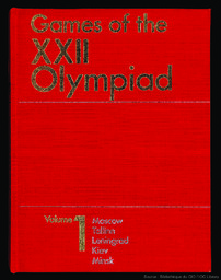 Games of the XXII Olympiad : [official report of the Organising Committee of the Games of the XXII Olympiad, Moscow, 1980] / ed.-in-chief I.T. Novikov] |