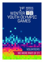 Volunteers we were part of it ! : 1st Winter Youth Olympic Games / Innsbruck 2012 | Winter Yourth Olympic Games. Organizing Committee. 1, 2012, Innsbruck