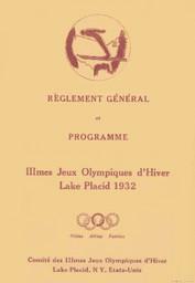 Règlement général et programme : IIImes Jeux Olympiques d'hiver Lake Placid 1932 : 4-13 février, 1932 / Comité des IIImes Jeux Olympiques d'hiver Lake Placid, NY, Etats-Unis | Jeux olympiques d'hiver. Comité d'organisation. (3, 1932, Lake Placid)