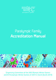 Paralympic Family accreditation manual : Sochi 2014 Paralympic Games / Organizing Committee of XXII Olympic Winter Games and XI Paralympic Winter Games 2014 in Sochi | Olympic Winter Games. Organizing Committee. 22, 2014, Sochi