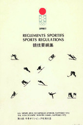 Règlements sportifs : les XIèmes Jeux Olympiques d'hiver, Sapporo 1972 = Sports regulations : the XIth Olympic Winter Games Sapporo 1972 = ... / Comité d'organisation des Jeux Olympiques d'hiver Sapporo 1972 | Olympic Winter Games. Organizing Committee. 11, 1972, Sapporo