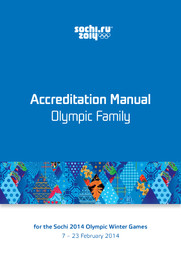 Accreditation manual Olympic Family for the Sochi 2014 Olympic Games : 7 - 23 February 2014 / Organizing Committee of XXII Olympic Winter Games and XI Paralympic Winter Games 2014 in Sochi | Olympic Winter Games. Organizing Committee. 22, 2014, Sochi