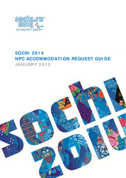NPC accommodation request guide : Sochi 2014 / Organizing Committee of XXII Olympic Winter Games and XI Paralympic Winter Games in Sochi | Olympic Winter Games. Organizing Committee. 22, 2014, Sochi
