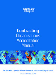 Contracting organizations accreditation manual : for the XXI Olympic Winter Games of 2014 in the city of Sochi : 7 - 23 February, 2014 / Organizing Committee of XXII Olympic Winter Games and XI Paralympic Winter Games 2014 in Sochi   Olympic Winter Games. Organizing Committee. 22, 2014, Sochi