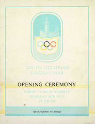 XIVth Olympiad London 1948 : opening ceremony, Empire Stadium Wembley Thursday 29th July at 2h30 PM : official programme / [publ. by the Organising Committee for the XIV Olympiad London] | Jeux olympiques d'été. Comité d'organisation. 14, 1948, London