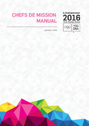 Chefs de mission manual : Lillehammer 2016 Youth Olympic Games / publ. by Lillehammer Youth Olympic Games Organizing Committee | Winter Youth Olympic Games. Organizing Committee. 2, 2016, Lillehammer