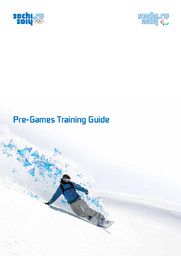 Pre-Games training guide : Sochi 2014 / Organizing Committee of XXII Olympic Winter Games and XI Paralympic Winter Games 2014 in Sochi | Olympic Winter Games. Organizing Committee. 22, 2014, Sochi