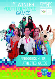 Innsbruck 2012 : guide des athlètes : 1st Winter Youth Olympic Games = Innsbruck 2012 : athletes' guide : 1st Winter Youth Olympic Games / Innsbruck 2012 | Jeux olympiques de la jeunesse d'hiver. Comité d'organisation. 1, 2012, Innsbruck