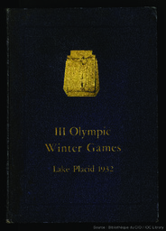 III Olympic Winter Games, Lake Placid 1932 : official report / issued by III Olympic Winter Games Committee Lake Placid, NY, USA ; compiled by George M. Lattimer   Lattimer, George M