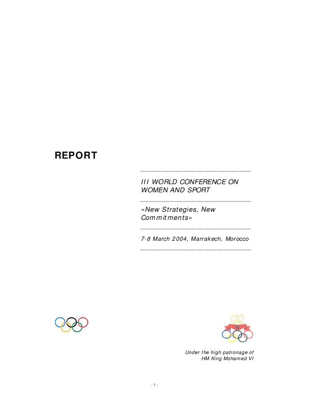 """III World Conference on women and sport : """"new strategies, new commitments"""" : 7-8 March 2004, Marrakech, Morocco : report / International Olympic Committee 