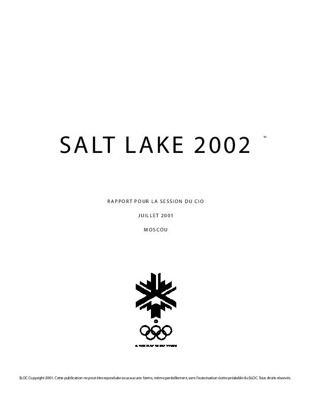 Rapport pour la session du CIO, juillet 2001, Moscou : Salt Lake 2002 / SLOC | Olympic Winter Games. Organizing Committee. 19, 2002, Salt Lake City