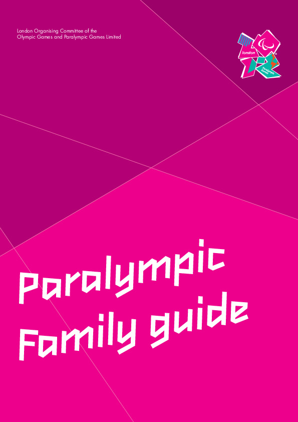 Paralympic Family guide / London Organizing Committee of the Olympic Games and Paralympic Games Limited | Summer Olympic Games. Organizing Committee. 30, 2012, London