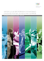 Rapport sur les sept Fédérations internationales candidates pour les Jeux de la XXXIe Olympiade / Commission du programme olympique | International Olympic Committee. Olympic Programme Commission