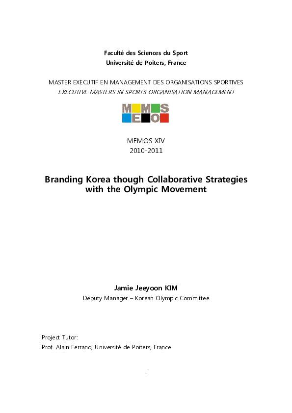 Branding Korea through collaborative strategies with the Olympic Movement / Jamie Jeeyoon Kim ; tutor Alain Ferrand | Kim, Jamie Jeeyoon