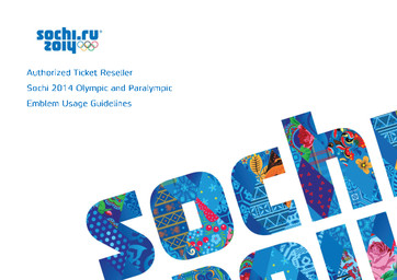 Authorized ticket reseller : Sochi 2014 Olympic and Paralympic : emblem usage guidelines / Organizing Committee of XXII Olympic Winter Games and XI Paralympic Winter Games 2014 in Sochi | Olympic Winter Games. Organizing Committee. 22, 2014, Sochi