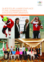 Guide pour la mise en place d'une commission des athlètes performante / Comité International Olympique, Commission des athlètes du CIO | International Olympic Committee. Athletes' Commission