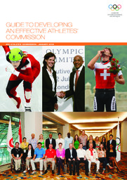 Guide to developping an effective athletes' commission / International Olympic Committee, IOC Athletes' Commission | International Olympic Committee. Athletes' Commission