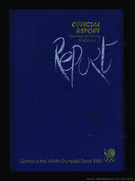 Official report : Games of the XXIVth Olympiad Seoul 1988 / pub. by the Seoul Olympic Organizing Committee | Summer Olympic Games. Organizing Committee. 24, 1988, Séoul