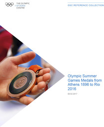 Olympic Summer Games medals from Athens 1896 to Rio 2016 / International Olympic Committee, Olympic Studies Centre | Centre d'Études Olympiques (Lausanne)