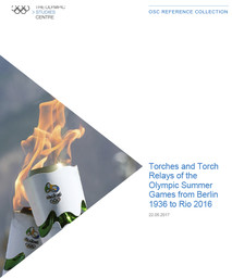 Torches and torch relays of the Olympic Summer Games from Berlin 1936 to Rio 2016 / The Olympic Studies Centre   The Olympic Studies Centre