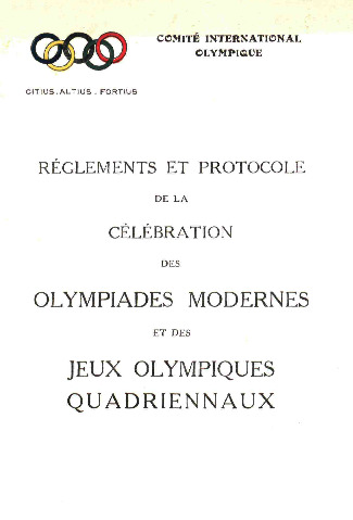 Règlements et protocole de la célébration des olympiades modernes et des Jeux olympiques quadriennaux / Comité International Olympique | Comité international olympique